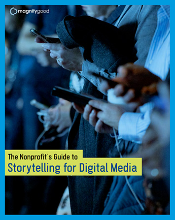 The Nonprofit's Guide to Storytelling for Digital Media